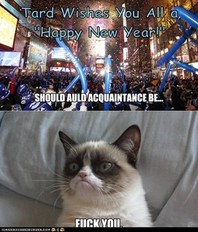 """Tard Wishes You All a """"Happy New Year!"""""""