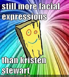 still more facial expressions  than kristen stewart