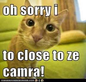 oh sorry i  to close to ze camra!