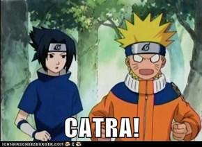 CATRA!