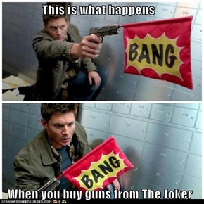 This is what happens    When you buy guns from The Joker