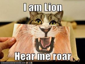 I am Lion  Hear me roar