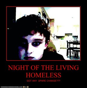 NIGHT OF THE LIVING HOMELESS