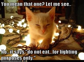 "You mean that one? Let me see..  No.. it says ""do not eat.. for lighting purposes only."""