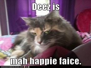 Deez is  mah happie faice.