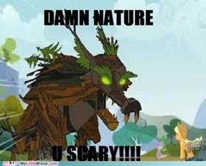 Damn Nature U Scary