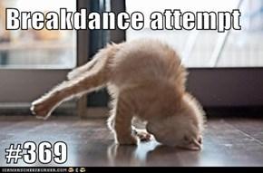 Breakdance attempt  #369