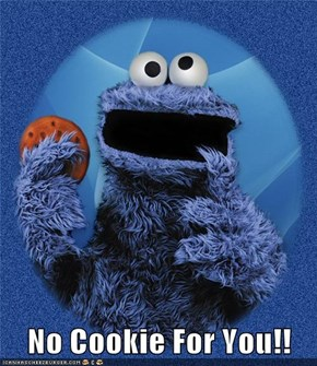 No Cookie For You!!