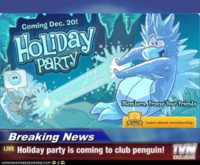Breaking News - Holiday party is coming to club penguin!