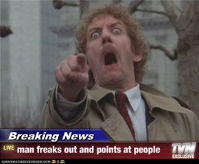 Breaking News - man freaks out and points at people
