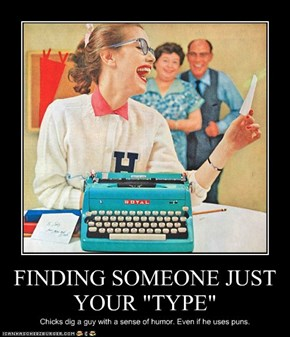 "FINDING SOMEONE JUST YOUR ""TYPE"""