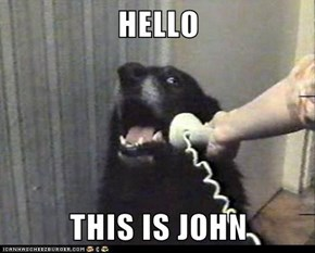 HELLO  THIS IS JOHN