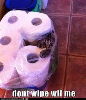 dont wipe wif me