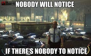 How to Really Play Hitman