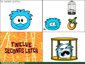 Real Puffle Rage!
