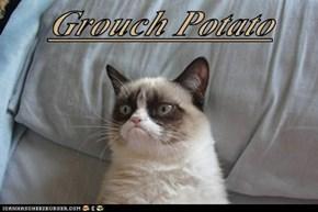 Grouch Potato