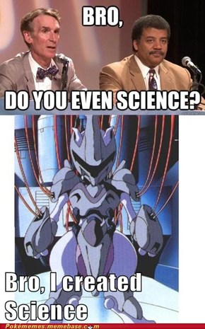 Mewtwo = Science