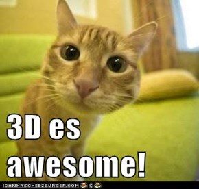 3D es awesome!