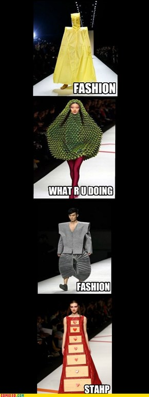 Runway fashion are getting a little weird...