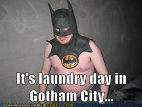 It's laundry day in Gotham City...