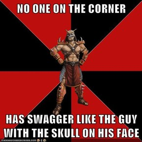 NO ONE ON THE CORNER  HAS SWAGGER LIKE THE GUY WITH THE SKULL ON HIS FACE