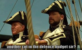 another cut in the defence budget sir?
