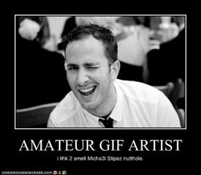 AMATEUR GIF ARTIST