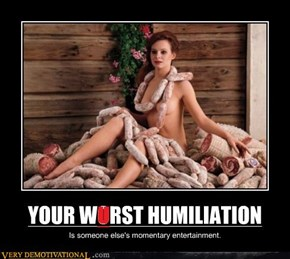 YOUR WRST HUMILIATION