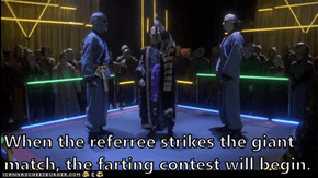 When the referree strikes the giant match, the farting contest will begin.