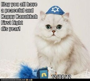 May you all have                                                                                   a peaceful and                                                                                     Happy Hanukkah