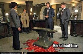 He's dead Jim.