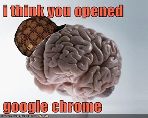 i think you opened   google chrome
