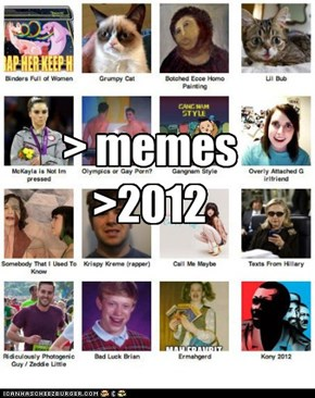 > memes >2012