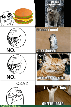I want cheezburger!!!!!