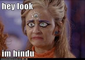 hey look   im hindu