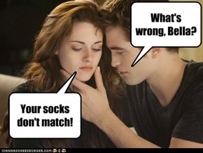 What's wrong Bella?