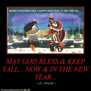 MAY GOD BLESS & KEEP YALL... NOW & IN THE NEW YEAR...