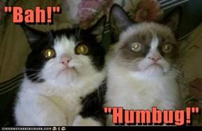 """Bah!""                                                          ""Humbug!"""