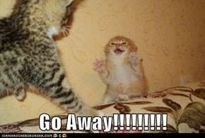 Go Away!!!!!!!!!