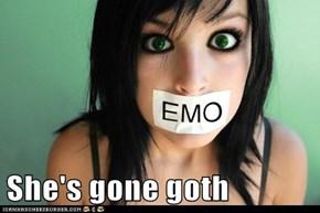 She's gone goth