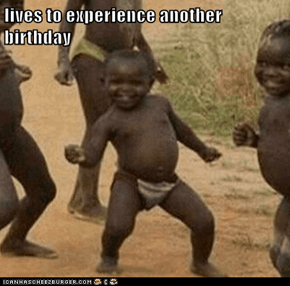 lives to experience another birthday
