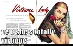 yep, she's totally virtuous