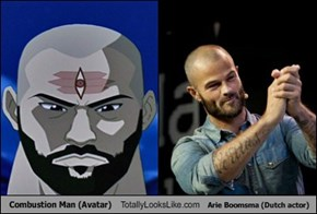 Combustion Man (Avatar) Totally Looks Like Arie Boomsma (Dutch actor)