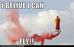 I BELIVE I CAN              FLY!!