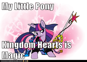 My Little Pony  Kingdom Hearts is Magic