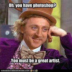 Condescending Wonka: Great Artist