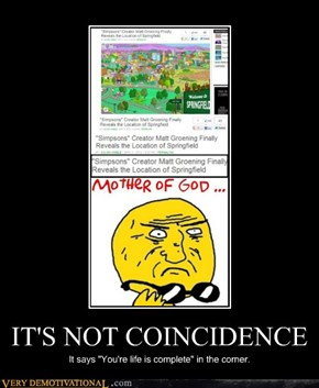 IT'S NOT COINCIDENCE