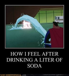 HOW I FEEL AFTER DRINKING A LITER OF SODA