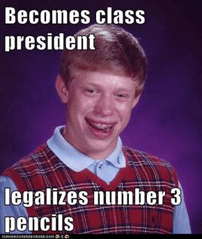 Becomes class president  legalizes number 3 pencils
