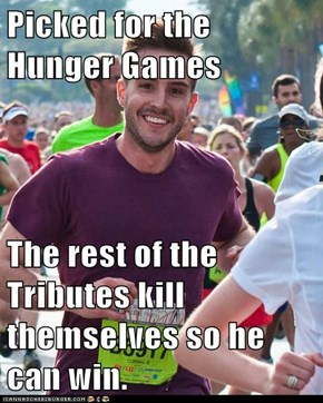 Picked for the Hunger Games  The rest of the Tributes kill themselves so he can win.